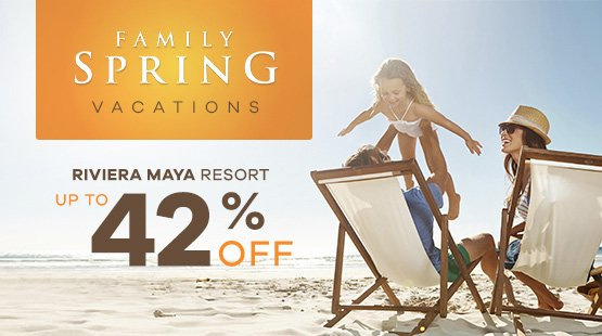 Family Spring Vacations in Riviera Maya