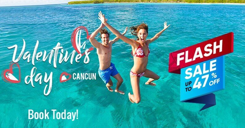 St Valentine's Flash Sale for Cancun Vacations!